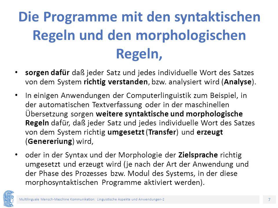 Die Programme mit den syntaktischen Regeln und den morphologischen Regeln,