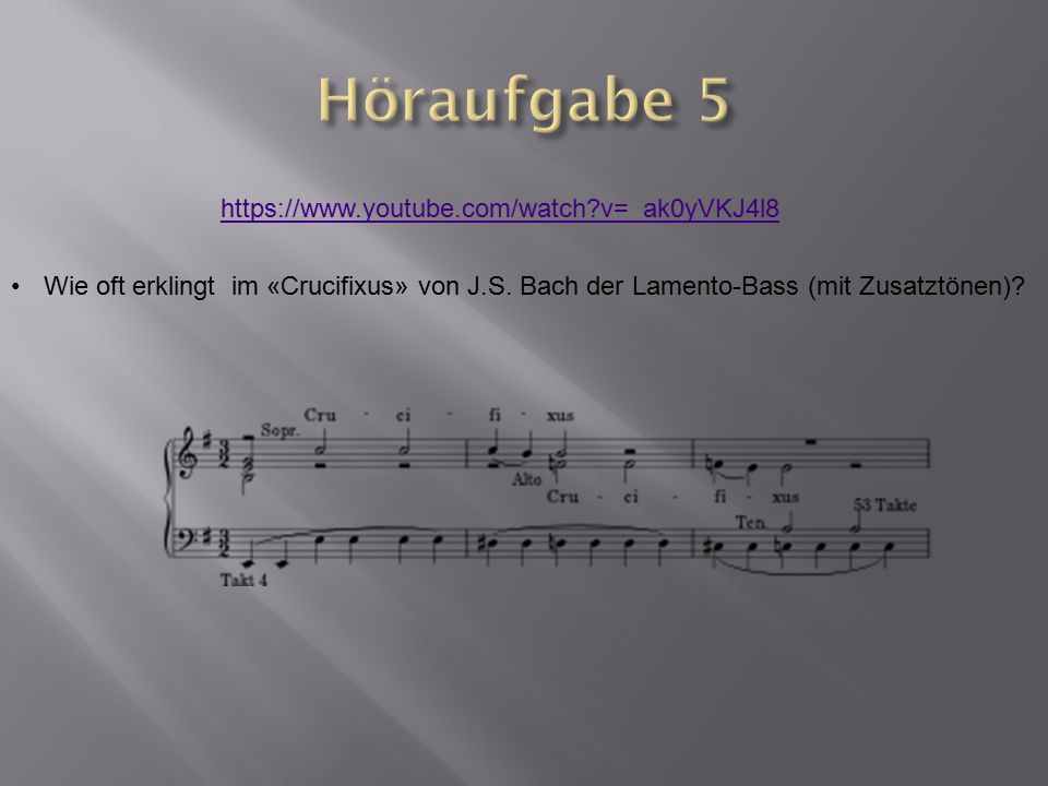 Höraufgabe 5 https://www.youtube.com/watch v=_ak0yVKJ4l8