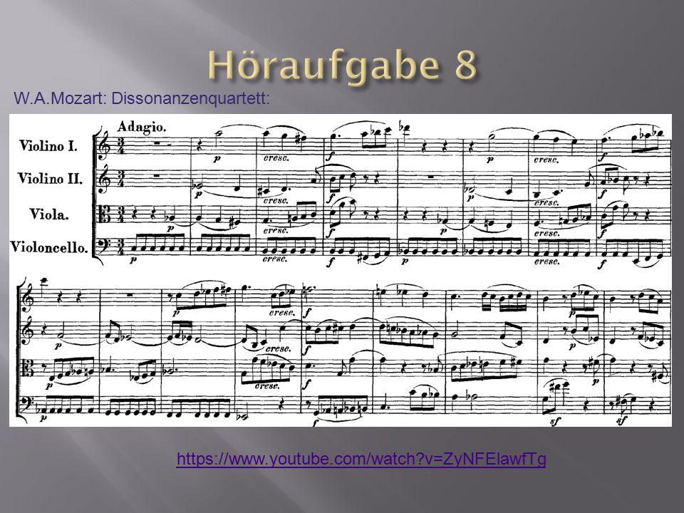 Höraufgabe 8 W.A.Mozart: Dissonanzenquartett: