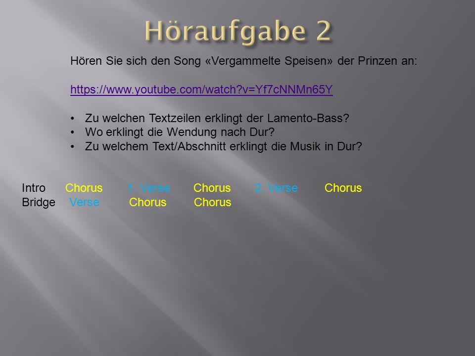 Höraufgabe 2 Hören Sie sich den Song «Vergammelte Speisen» der Prinzen an: https://www.youtube.com/watch v=Yf7cNNMn65Y.