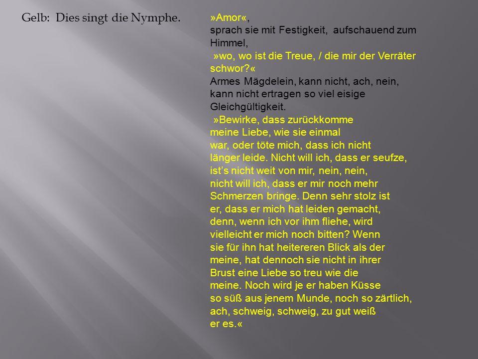 Gelb: Dies singt die Nymphe.
