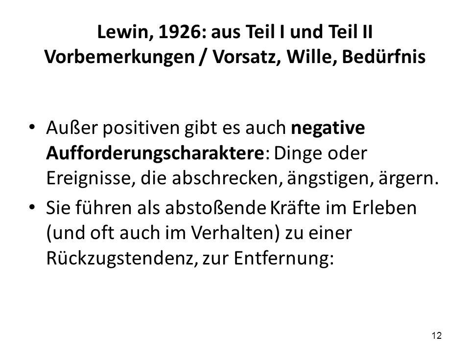 Lewin, 1926: aus Teil I und Teil II Vorbemerkungen / Vorsatz, Wille, Bedürfnis
