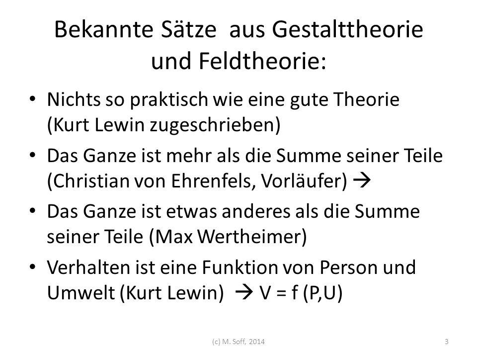 Bekannte Sätze aus Gestalttheorie und Feldtheorie: