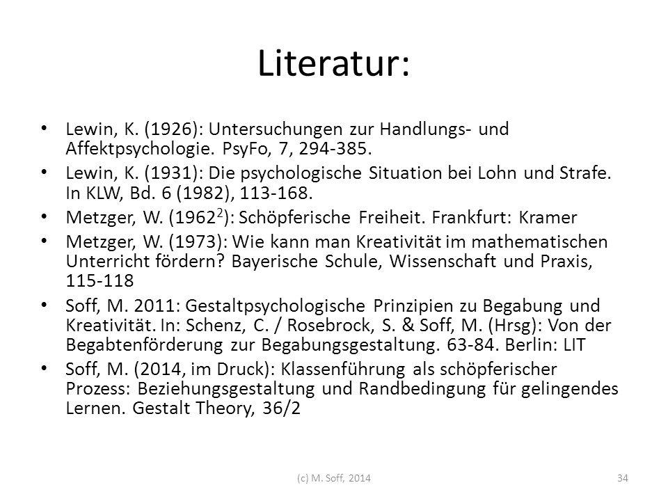 Literatur: Lewin, K. (1926): Untersuchungen zur Handlungs- und Affektpsychologie. PsyFo, 7, 294-385.