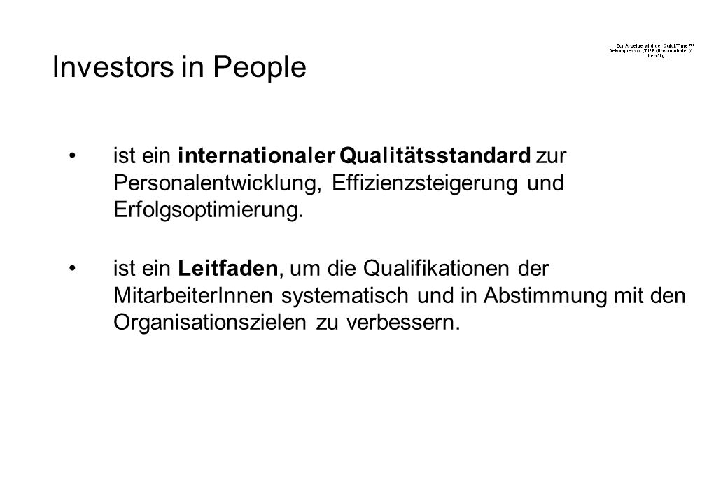 Investors in People ist ein internationaler Qualitätsstandard zur Personalentwicklung, Effizienzsteigerung und Erfolgsoptimierung.