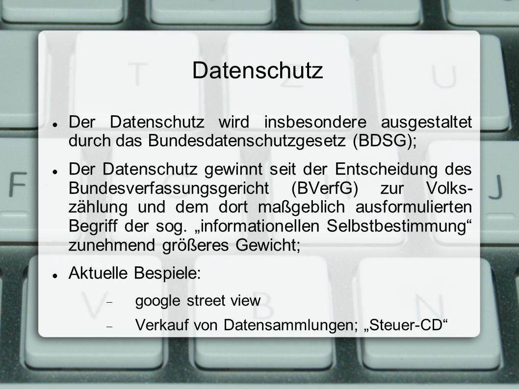 Datenschutz Der Datenschutz wird insbesondere ausgestaltet durch das Bundesdatenschutzgesetz (BDSG);