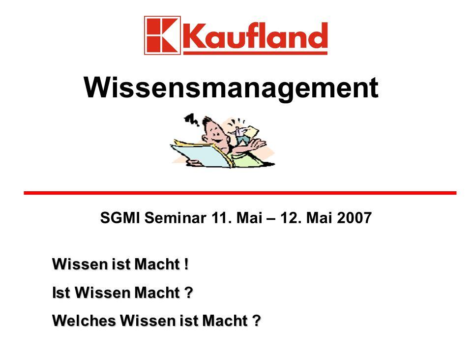 Wissensmanagement SGMI Seminar 11. Mai – 12. Mai 2007