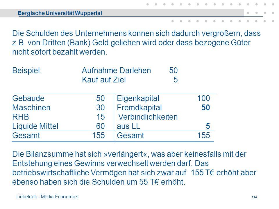 Die Schulden des Unternehmens können sich dadurch vergrößern, dass z.B. von Dritten (Bank) Geld geliehen wird oder dass bezogene Güter nicht sofort bezahlt werden.