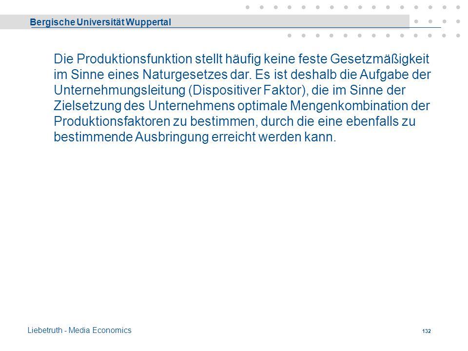 Die Produktionsfunktion stellt häufig keine feste Gesetzmäßigkeit im Sinne eines Naturgesetzes dar.