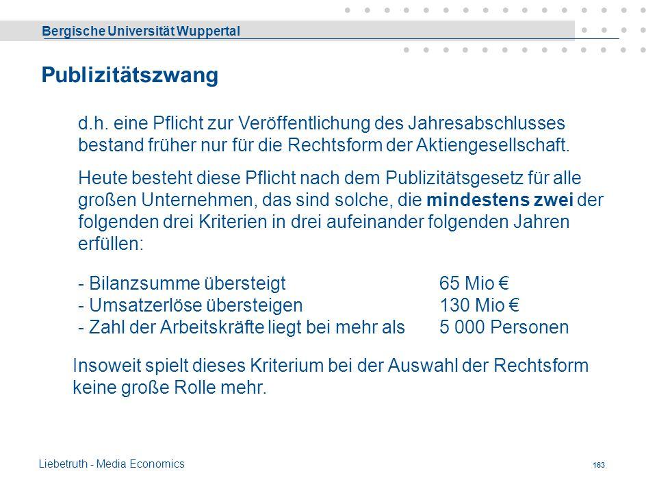 Publizitätszwang d.h. eine Pflicht zur Veröffentlichung des Jahresabschlusses bestand früher nur für die Rechtsform der Aktiengesellschaft.