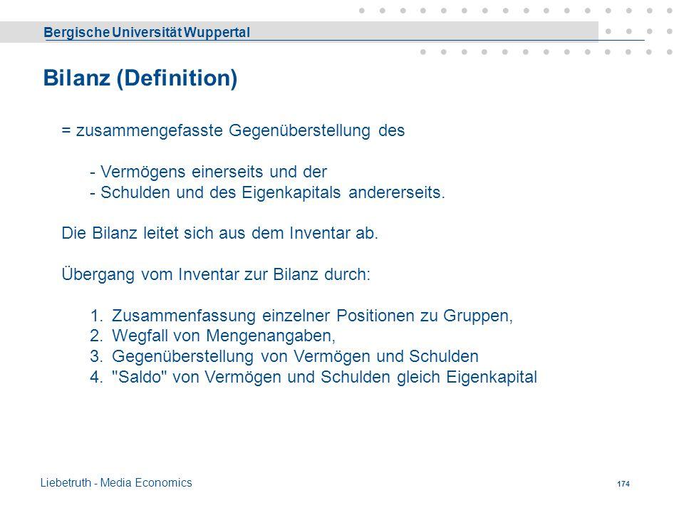 Bilanz (Definition) = zusammengefasste Gegenüberstellung des