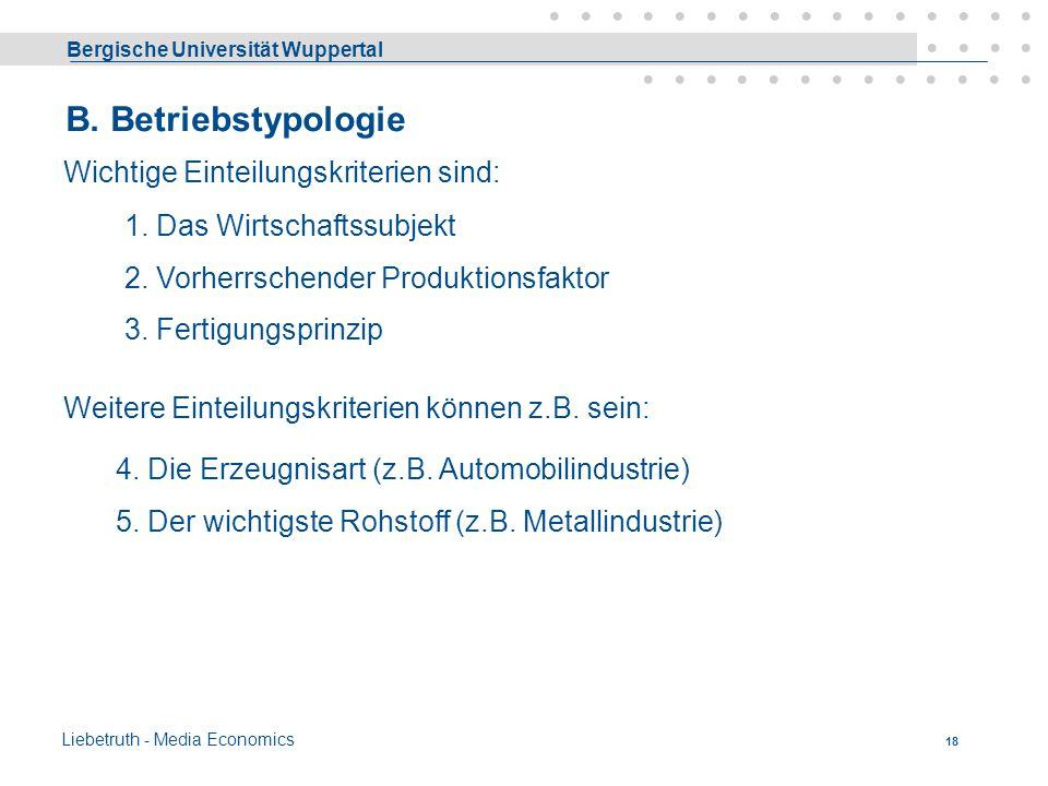 B. Betriebstypologie Wichtige Einteilungskriterien sind: