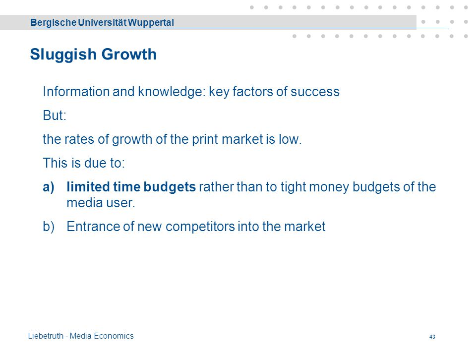 Sluggish Growth Information and knowledge: key factors of success But:
