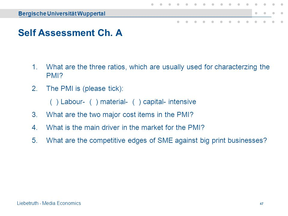 Self Assessment Ch. A What are the three ratios, which are usually used for characterzing the PMI The PMI is (please tick):