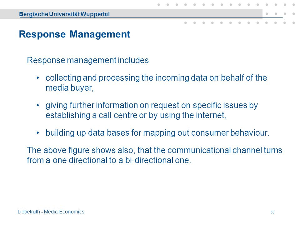 Response Management Response management includes