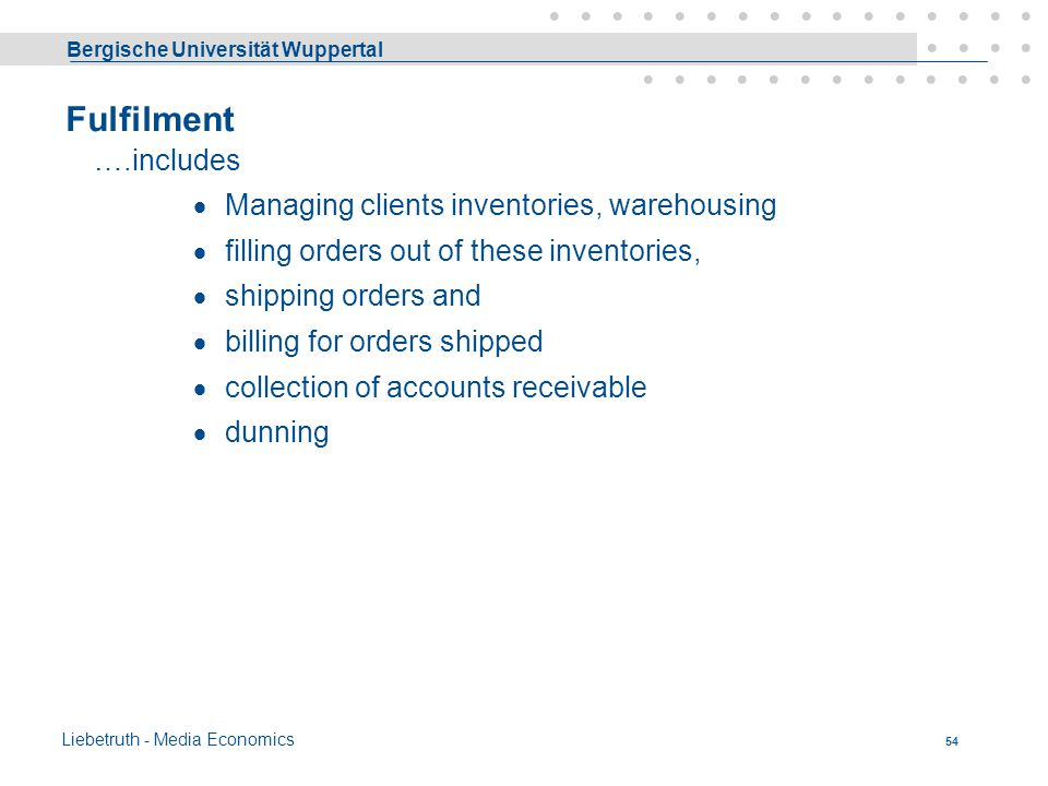 Fulfilment ….includes Managing clients inventories, warehousing