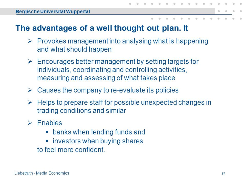 The advantages of a well thought out plan. It