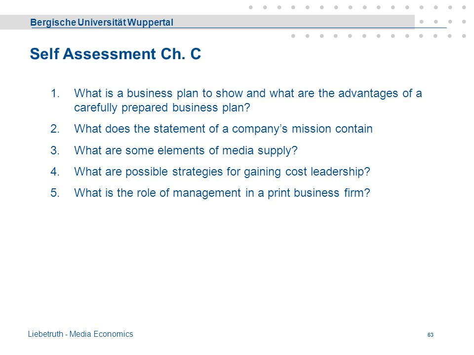 Self Assessment Ch. C What is a business plan to show and what are the advantages of a carefully prepared business plan