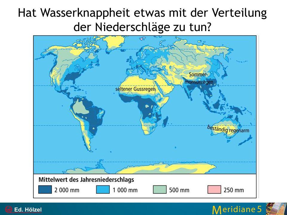 Hat Wasserknappheit etwas mit der Verteilung der Niederschläge zu tun