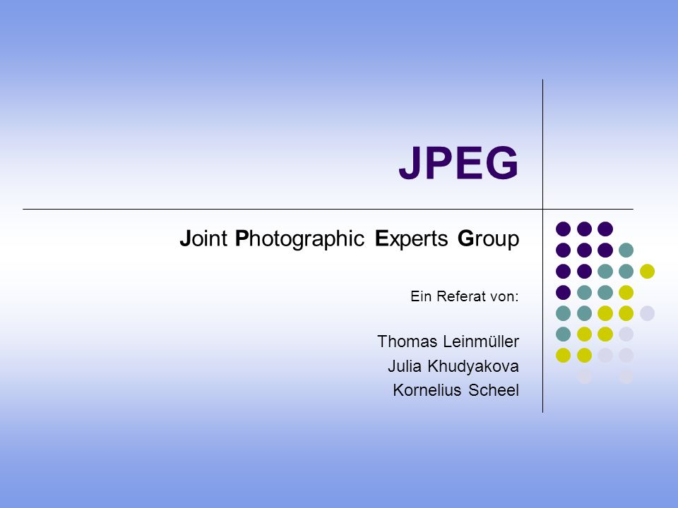 JPEG Joint Photographic Experts Group Thomas Leinmüller