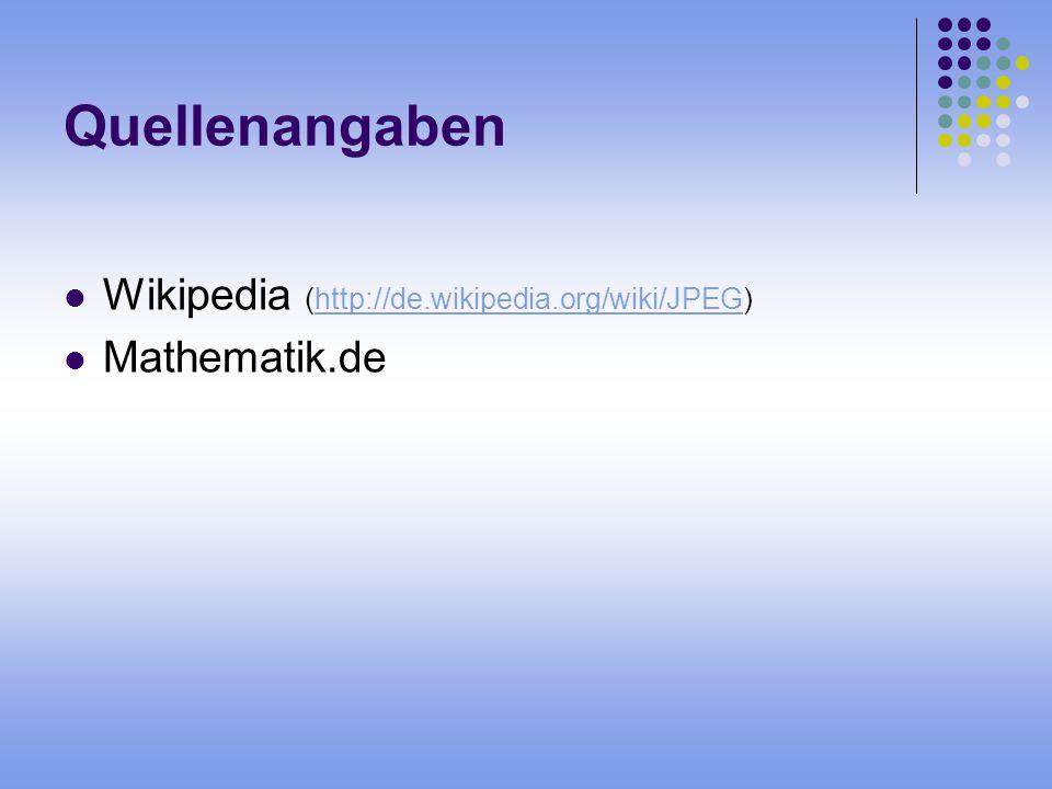 Quellenangaben Wikipedia (http://de.wikipedia.org/wiki/JPEG)