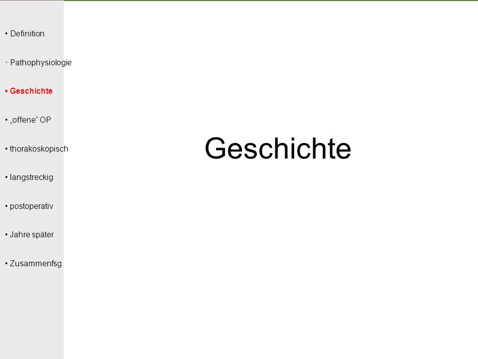 """Geschichte • Definition • Pathophysiologie • Geschichte • """"offene OP"""
