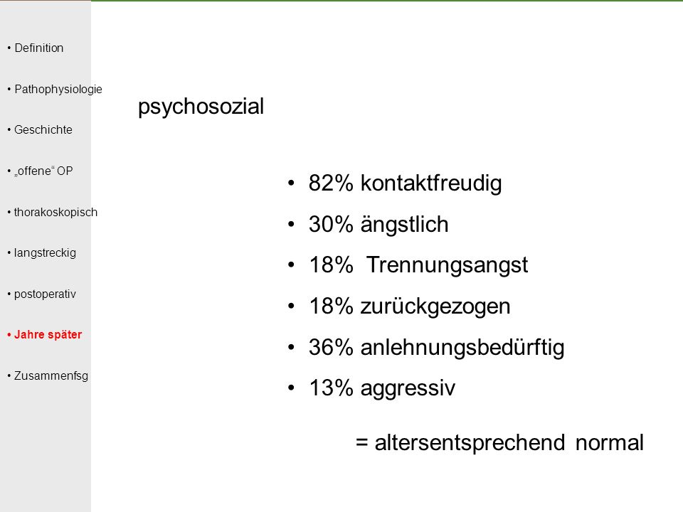 36% anlehnungsbedürftig 13% aggressiv = altersentsprechend normal