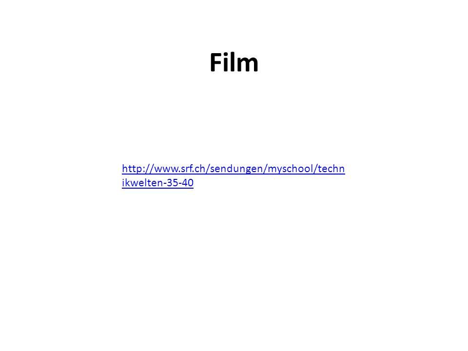 Film http://www.srf.ch/sendungen/myschool/technikwelten-35-40