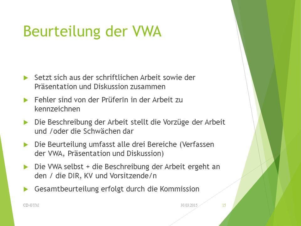 Beurteilung der VWA Setzt sich aus der schriftlichen Arbeit sowie der Präsentation und Diskussion zusammen.