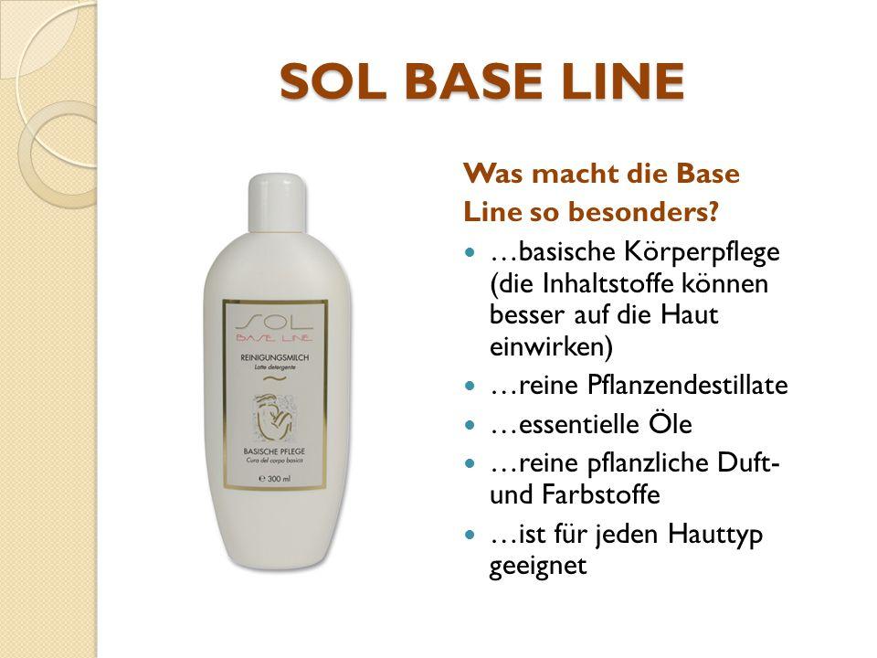 SOL BASE LINE Was macht die Base Line so besonders