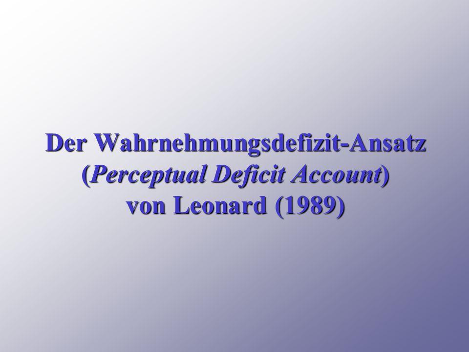 Der Wahrnehmungsdefizit-Ansatz (Perceptual Deficit Account) von Leonard (1989)
