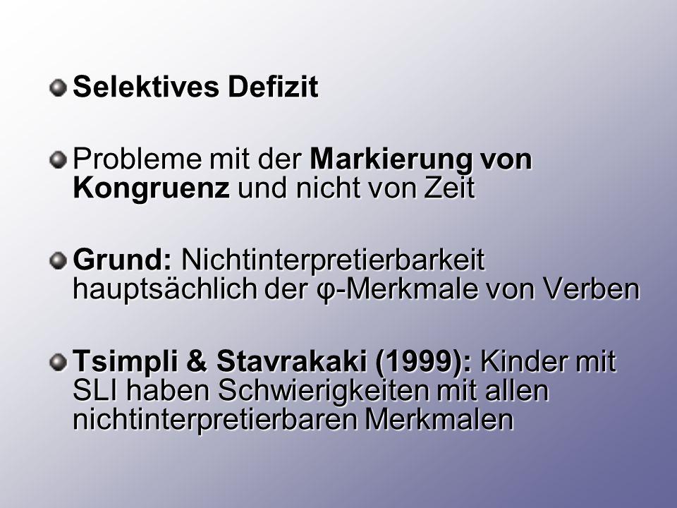 Selektives Defizit Probleme mit der Markierung von Kongruenz und nicht von Zeit.