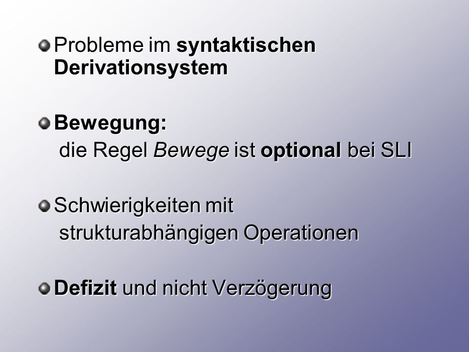 Probleme im syntaktischen Derivationsystem