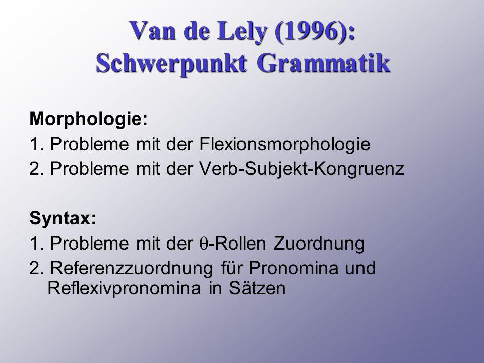 Van de Lely (1996): Schwerpunkt Grammatik