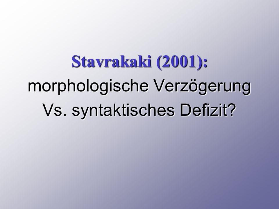 morphologische Verzögerung Vs. syntaktisches Defizit