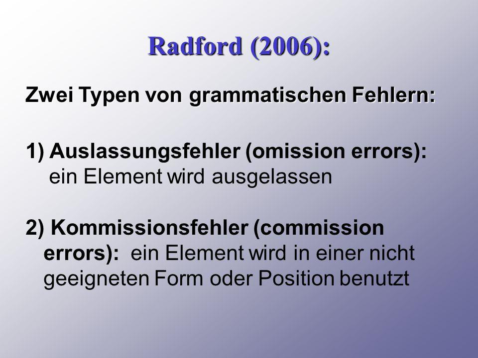 Radford (2006): Zwei Typen von grammatischen Fehlern: