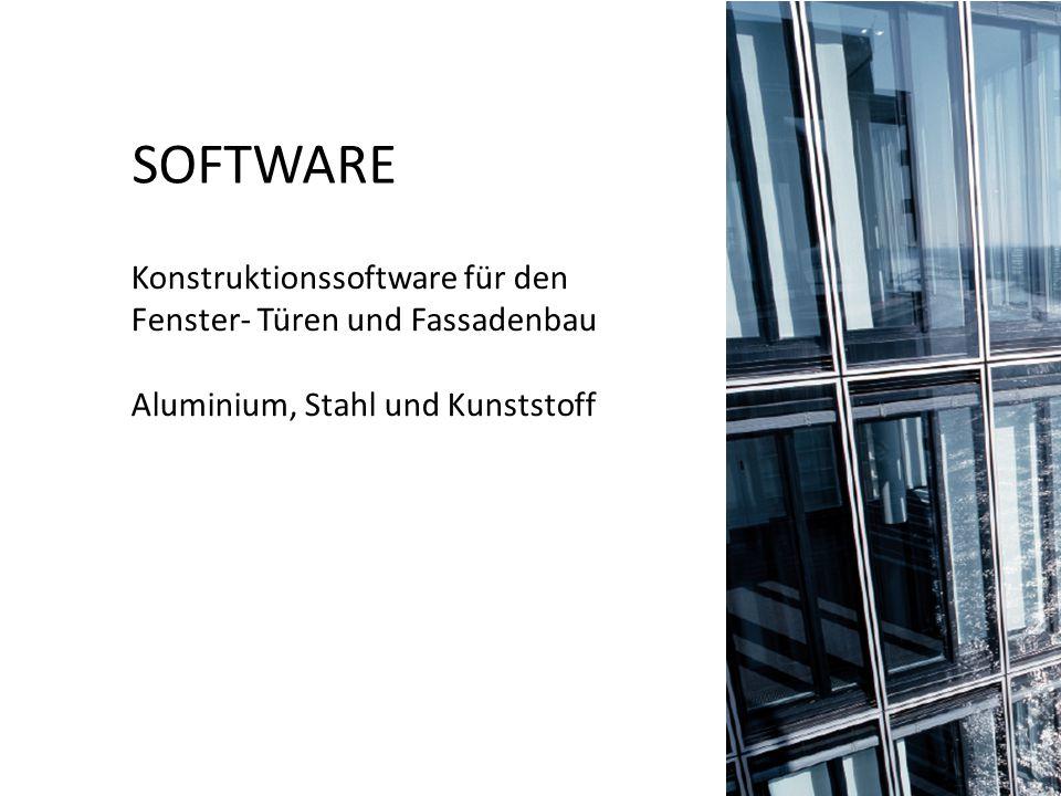 SOFTWARE Konstruktionssoftware für den Fenster- Türen und Fassadenbau