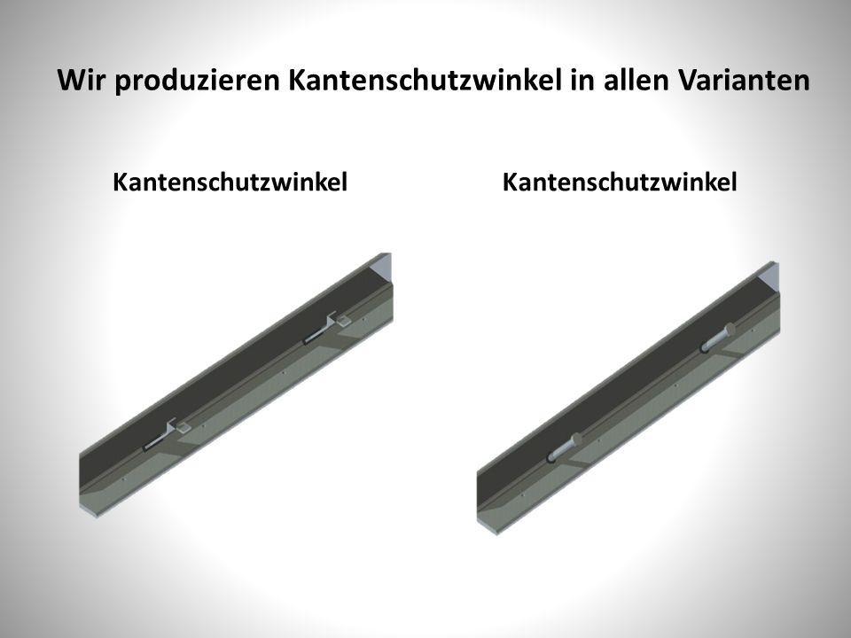 Wir produzieren Kantenschutzwinkel in allen Varianten