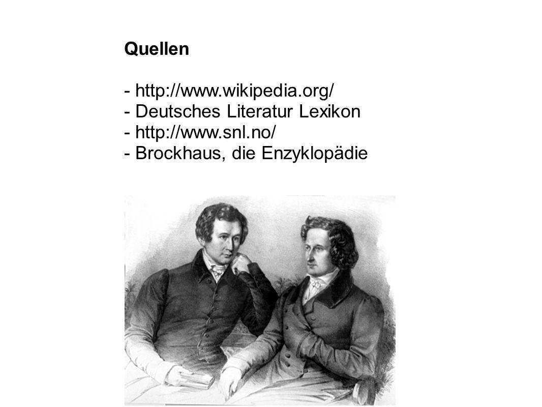 Quellen - http://www.wikipedia.org/ - Deutsches Literatur Lexikon.