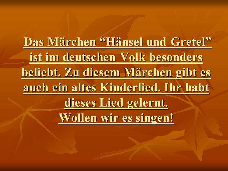 Das Märchen Hänsel und Gretel ist im deutschen Volk besonders beliebt.