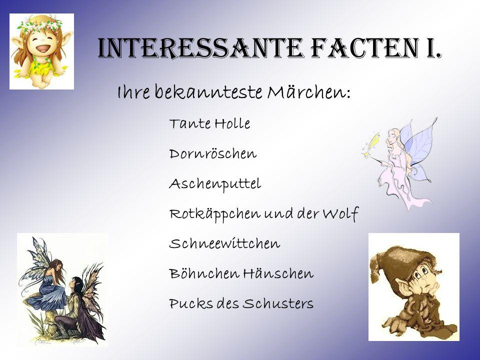 Interessante Facten I. Ihre bekannteste Märchen: Tante Holle