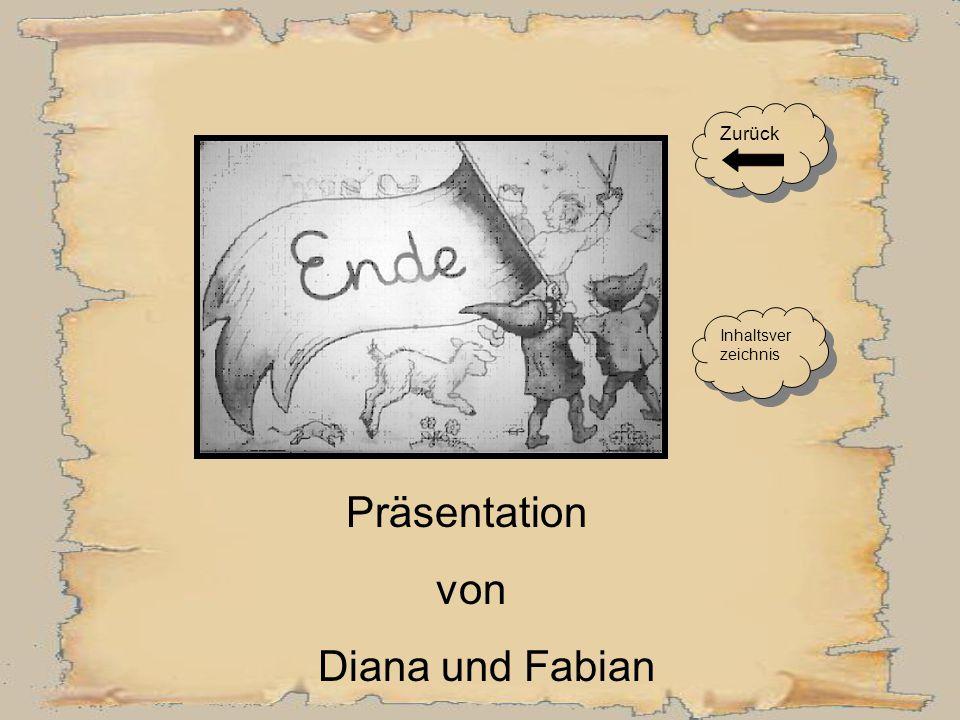 Zurück Inhaltsverzeichnis Präsentation von Diana und Fabian