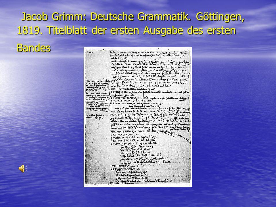 Jacob Grimm: Deutsche Grammatik. Göttingen, 1819