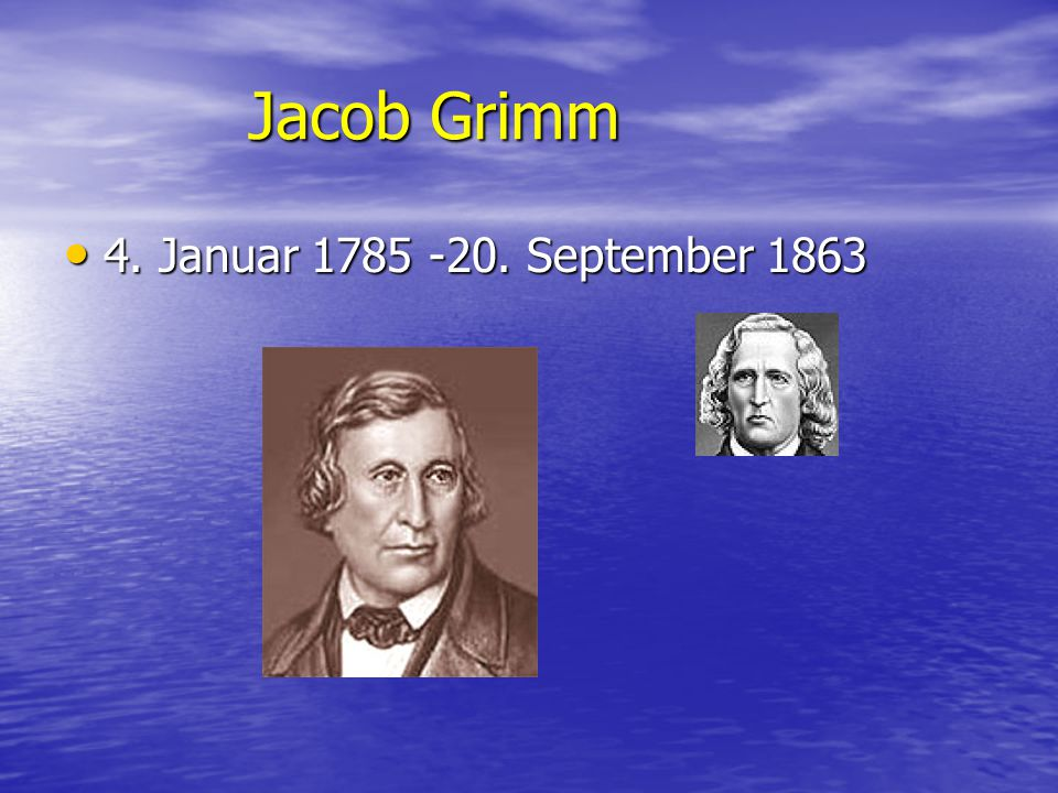 Jacob Grimm 4. Januar September 1863