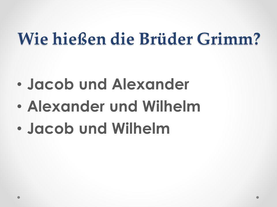 Wie hießen die Brüder Grimm