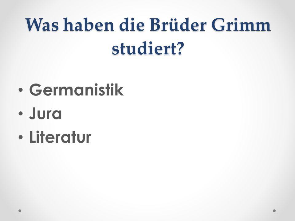 Was haben die Brüder Grimm studiert