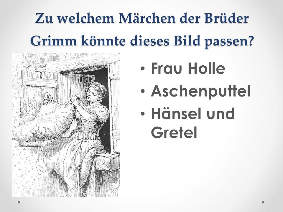 Zu welchem Märchen der Brüder Grimm könnte dieses Bild passen