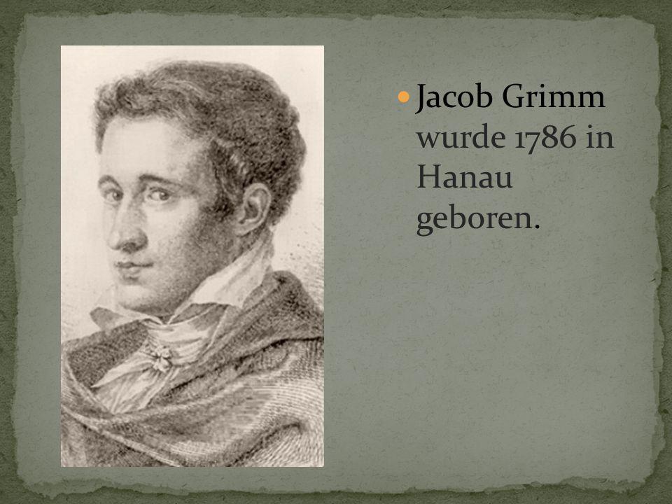 Jacob Grimm wurde 1786 in Hanau geboren.