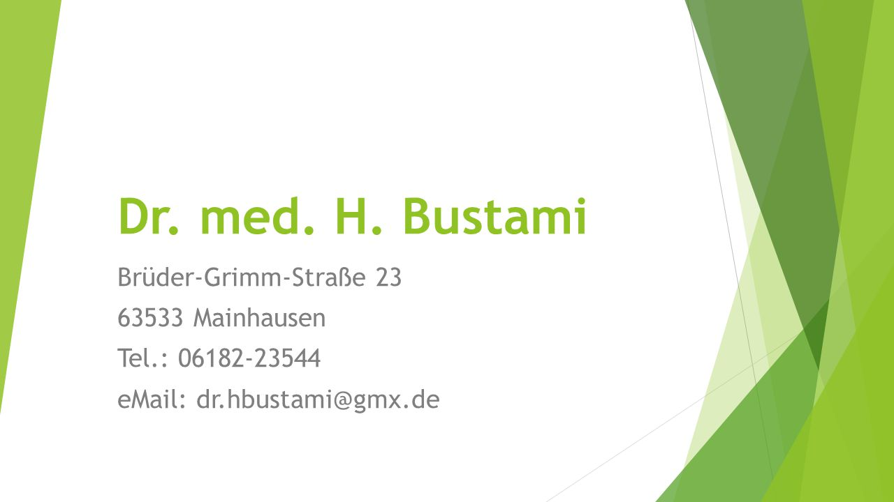 Dr. med. H. Bustami Brüder-Grimm-Straße 23 63533 Mainhausen
