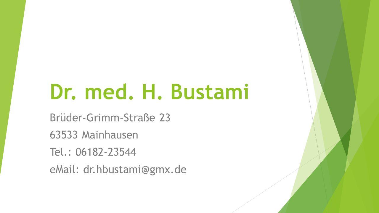 Dr. med. H. Bustami Brüder-Grimm-Straße 23 63533 Mainhausen